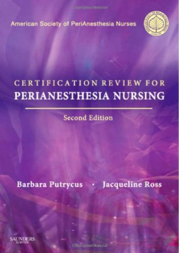 Certification Review For Perianesthesia Nursing, 2E