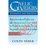 img - for [(Gaelic Verbs: Systemised and Simplified)] [Author: Colin B. D. Mark] published on (August, 2005) book / textbook / text book