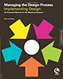 img - for Managing the Design Process-Implementing Design: An Essential Manual for the Working Designer by Terry Lee Stone (Sep 1 2010) book / textbook / text book
