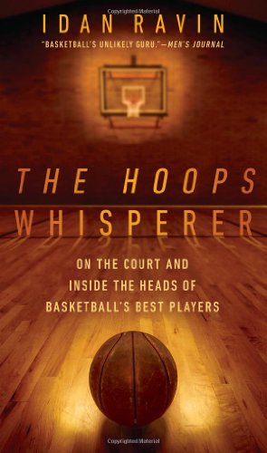 The Hoops Whisperer: On The Court And Inside The Heads Of Basketball
