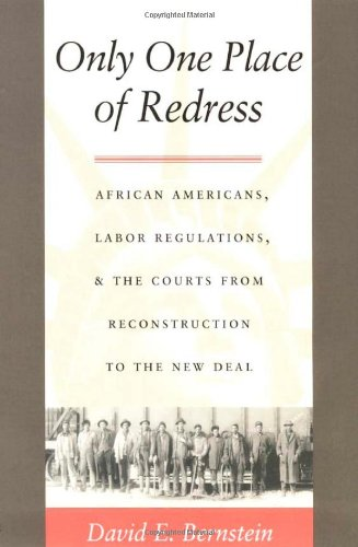 Only One Place of Redress - CL: African Americans, Labor Regulations and the Courts from Reconstruction to the New Deal (Constitutional Conflicts)
