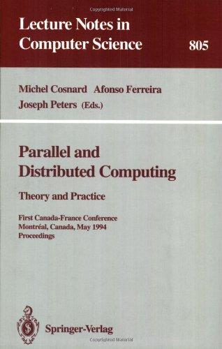 Parallel and Distributed Computing: Theory and Practice. First Canada-France Conference, Montreal, Canada, May 19 - 21, 1994. Proceedings