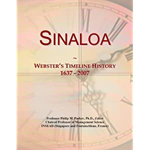 Amazon.com: Sinaloa: Webster's Timeline History, 1637 - 2007 ...