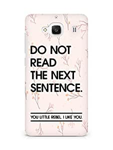 AMEZ do not read the next sentence i like you Back Cover For Xiaomi Redmi 2