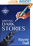 Writing Dark Stories (Writer's Craft)