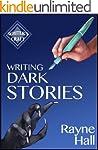 Writing Dark Stories: How to Write Ho...