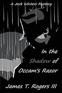 In The Shadow Of Occam's Razor by James T. Rogers III ebook deal