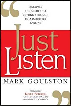 Download Just Listen: Discover the Secret to Getting Through to Absolutely Anyone