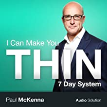 I Can Make You Thin: 7 Day Solution  by Paul McKenna Narrated by Paul McKenna