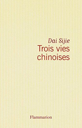 Trois vies chinoises : Dai Sijie
