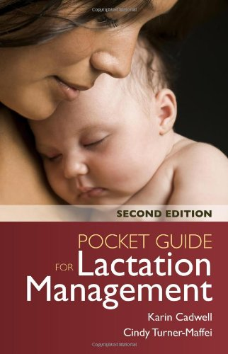 Pocket Guide For Lactation Management, by Karin Cadwell, Cindy Turner-Maffei