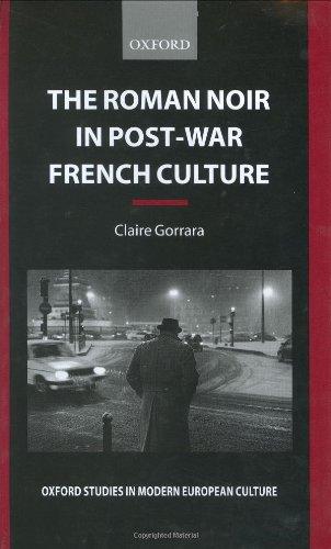 The Roman Noir in Post-War French Culture: Dark Fictions (Oxford Studies in Modern European Culture)