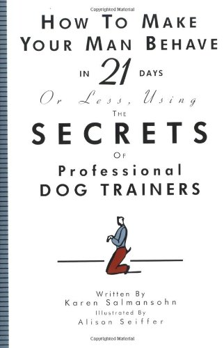 Sale alerts for Workman Publishing Company How to Make Your Man Behave in 21 Days or Less Using the Secrets of Professional Dog Trainers - Covvet