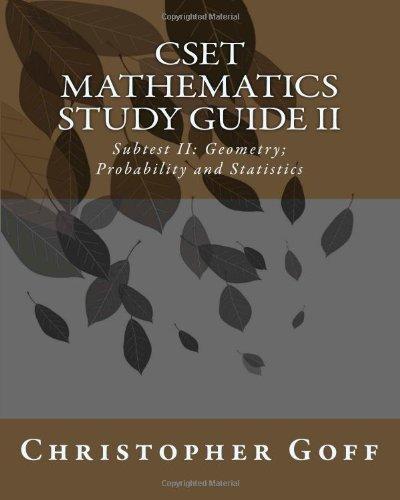 CSET Mathematics Study Guide II: Subtest II: Geometry; Probability and Statistics
