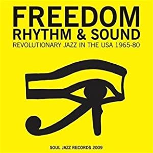 FreedomRhythm&SoundRevolutionaryJazz1963-82