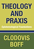 img - for Theology and Praxis: Epistemological Foundations book / textbook / text book