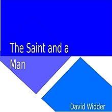 The Saint and a Man | Livre audio Auteur(s) : David Widder Narrateur(s) : David Widder