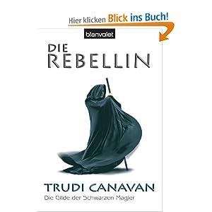 Die Rebellin. Die Gilde der Schwarzen Magier 01.
