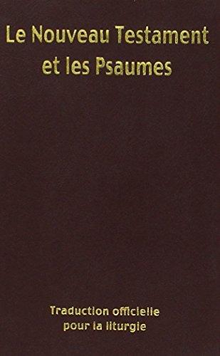 Nouveau testament et psaumes - traduction officielle pour la liturgie