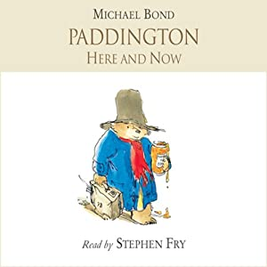 Paddington Here and Now | [Michael Bond]
