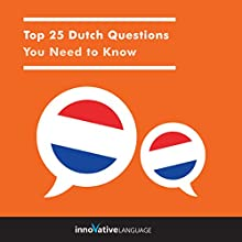 Top 25 Dutch Questions You Need to Know Speech by  Innovative Language Learning LLC Narrated by  Innovative Language Learning LLC