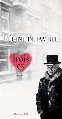Trois ex par Detambel