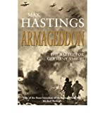 Armageddon : The Battle for Germany, 1944-1945 Max Hastings