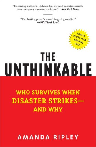 The Unthinkable: Who Survives When Disaster Strikes - and...