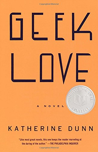 Geek Love: A Novel, Dunn, Katherine