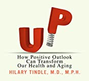 Up: How Positive Outlook Can Transform Our Health and Aging | [Hilary Tindle]
