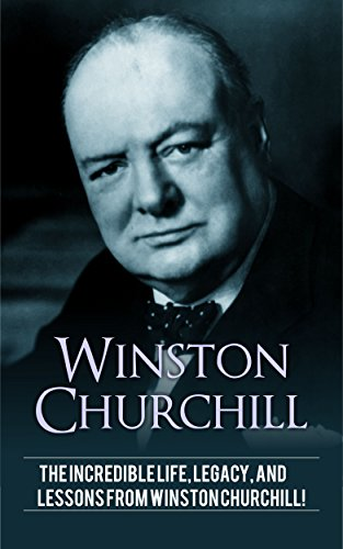 winston-churchill-the-incredible-life-legacy-and-lessons-from-winston-churchill-english-edition