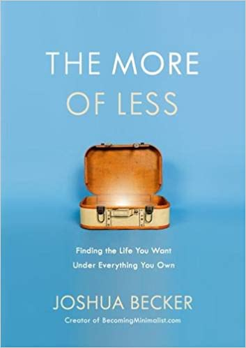 The More of Less: Finding the Life You Want Under Everything You Own ISBN-13 9781601427960