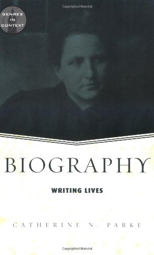 Biography: Writing Lives (Genres in Context)