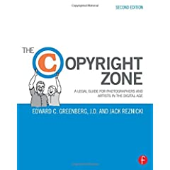The Copyright Zone, 2nd Edition: A Legal Guide For Photographers and Artists In The Digital Age