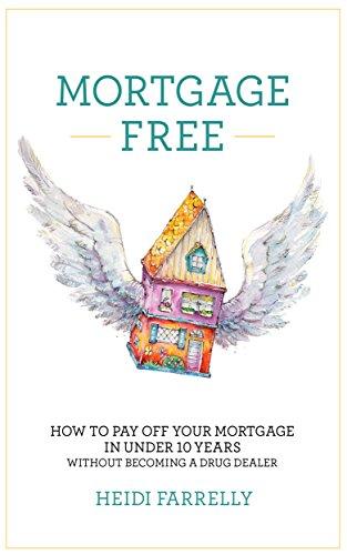 Mortgage Free by Heidi Farrelly ebook deal