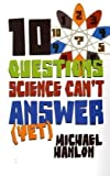 10 Questions Science Can