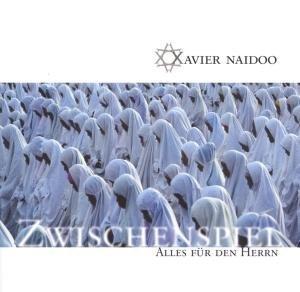 Xavier Naidoo - Zwischenspiel - Alles fuer den Herrn - CD2 - Zortam Music