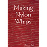 Making Nylon Whips ~ Shannon Reilly