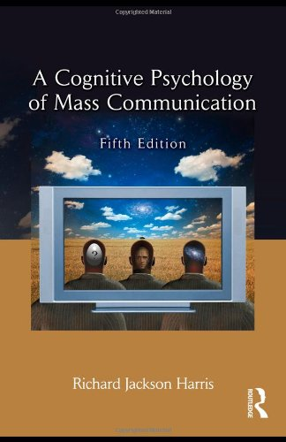 A Cognitive Psychology of Mass Communication
