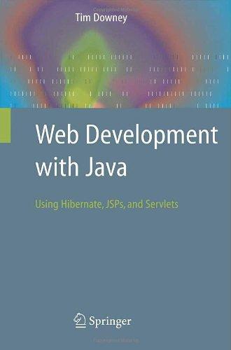 Web Development with Java: Using Hibernate, JSPs and...