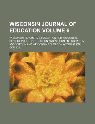 Wisconsin journal of education Volume 6