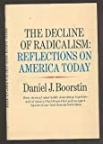 The Decline of Radicalism (0394421841) by Boorstin, Daniel J.
