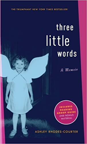 Three Little Words A Memoir by Rhodes-Courter, Ashley [Atheneum Books for Young Readers,2009] (Paperback) Reprint Edition
