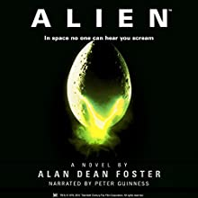 Alien: The Official Movie Novelization (       UNABRIDGED) by Alan Dean Foster Narrated by Peter Guinness