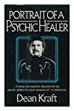 img - for Portrait of a Psychic Healer / by Dean Kraft book / textbook / text book