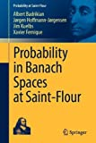 img - for Probability in Banach Spaces at Saint-Flour (Probability at Saint-Flour) (French and English Edition) 2012 edition by Badrikian, Albert, Hoffmann-J rgensen, J rgen, Kuelbs, Jim, (2012) Paperback book / textbook / text book