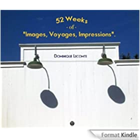 52 Weeks: of Images, voyages, impressions