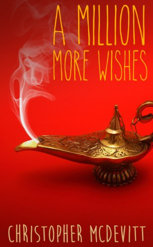 Christopher McDevitt - A Million More Wishes (A Million More Wishes Saga)
