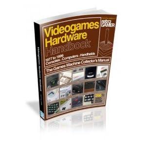 Videogames Hardware Handbook (Videogames Hardware Handbook)