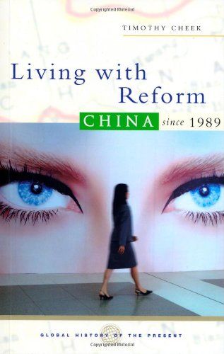 Living With Reform: China Since 1989 (Global History of...